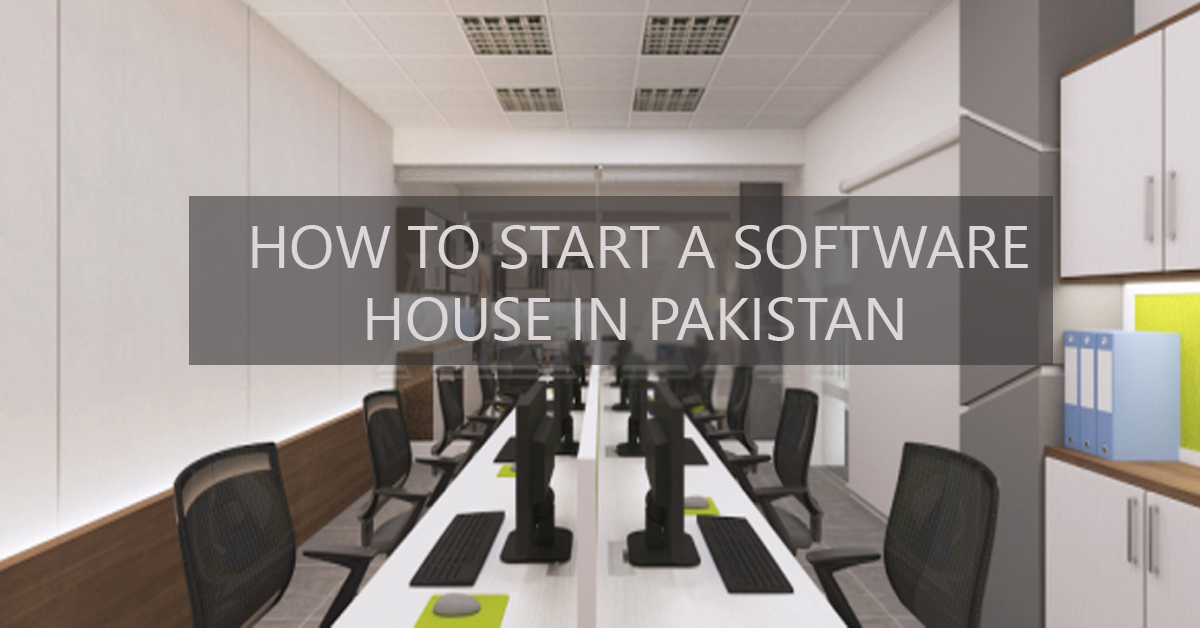HOW TO START A SOFTWARE HOUSE IN PAKISTAN